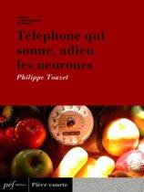 Téléphone qui sonne, adieu les neurones