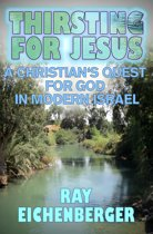 Thirsting for Jesus- A Christian's Quest for God in Modern Israel