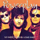 Powerplay - So Hard To Break A Bad Habit
