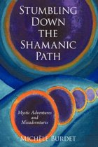 Stumbling Down the Shamanic Path