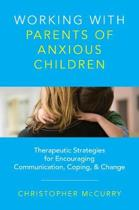 Working with Parents of Anxious Children