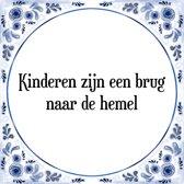 Tegeltje met Spreuk (Tegeltjeswijsheid): Kinderen zijn een brug naar de hemel + Kado verpakking & Plakhanger