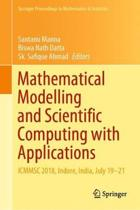 Mathematical Modelling and Scientific Computing with Applications: Icmmsc 2018, Indore, India, July 19-21