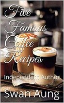 Five Famous Coffee Recipes