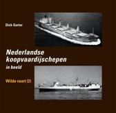 Nederlandse koopvaardijschepen 10 - Nederlandse Koopvaardijschepen Wilde vaart