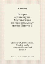 History of Architecture. Drafted by the Comparative Method Issue 3