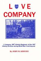Love Company: L Company, 399th Infantry Regiment, of the 100th Infantry Division During World War II and Beyond