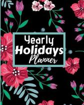 Yearly Holidays Planner: Flexible easy wipe-clean matte cover perfectly sized 8X10 inches, 100 pages with beautiful layouts with inspirational