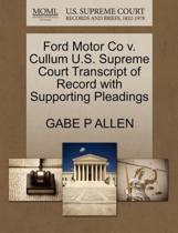 Ford Motor Co V. Cullum U.S. Supreme Court Transcript of Record with Supporting Pleadings