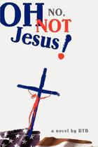 Oh No, Not Jesus!