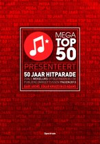 Mega Top 50 presenteert 50 jaar hitparade
