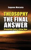 Theosophy, the Final Answer