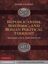 Republicanism, Rhetoric, and Roman Political Thought