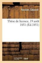 Th se de Licence. 19 Ao t 1851