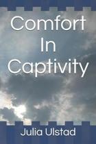 Comfort in Captivity