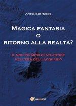 Magica Fantasia o ritorno alla realtà?