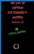 THE LIFE OF CAPTAIN SIR RICHARD F. BURTON Volume II