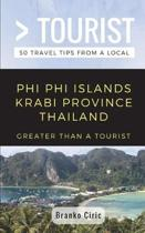 Greater Than a Tourist- Phi Phi Island Krabi Province Thailand