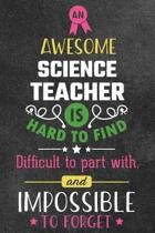 An Awesome Science Teacher Is Hard to Find Difficult to Part with and Impossible to Forget