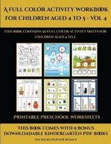 Printable Preschool Worksheets (A Full Color Activity Workbook for Children Aged 4 to 5 - Vol 4)