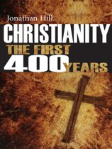 Christianity the First 400 Years