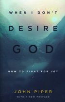 When I don''t desire God