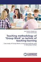 Teaching Methodology of Group Work as Technic of Teaching-Learning