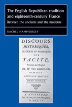 The English republican tradition and eighteenth-century France: Between the ancients and the moderns