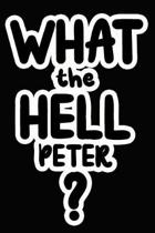 What the Hell Peter?