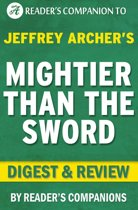 Mightier Than the Sword: The Clifton Chronicles By Jeffrey Archer | Digest & Review
