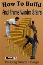 How To Build And Frame Winder Stairs