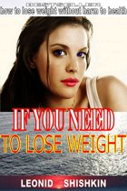 If you need to lose weight