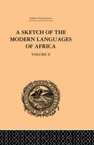 A Sketch of the Modern Languages of Africa: Volume II