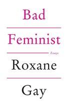 Boek cover Bad Feminist van Roxane Gay
