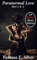 Paranormal Love Part 1&2 - 10 Paranormal & Erotic Short Stories