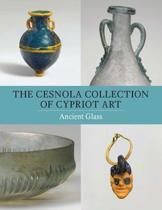 The Cesnola Collection of Cypriot Art - Ancient Glass