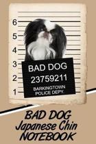Bad Dog Japanese Chin Notebook