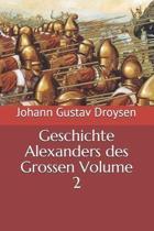 Geschichte Alexanders Des Grossen Volume 2
