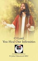 O Lord, You Heal Our Infirmities