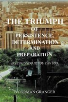 The Triumph of Persistence, Determination and Preparation