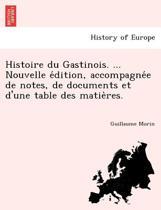Histoire Du Gastinois. ... Nouvelle Édition, Accompagnée de Notes, de Documents Et D'Une Table Des Matières.