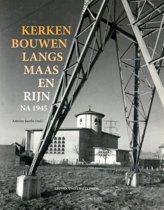 Kerken bouwen langs Maas en Rijn na 1945