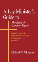 A Lay Minister's Guide to the Book of Common Prayer