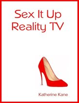 Sex It Up, Reality TV Show