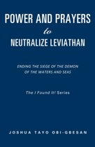 Power and Prayers to Neutralize Leviathan