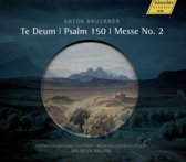 Te Deum / Psalm 150 / Messe No. 2