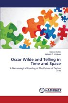 Oscar Wilde and Telling in Time and Space