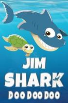 Jim Shark Doo Doo Doo: Jim Name Notebook Journal For Drawing Taking Notes and Writing, Personal Named Firstname Or Surname For Someone Called