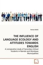The Influence of Language Ecology and Attitudes Towards English