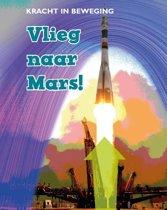 Kracht in beweging - Vlieg naar Mars!